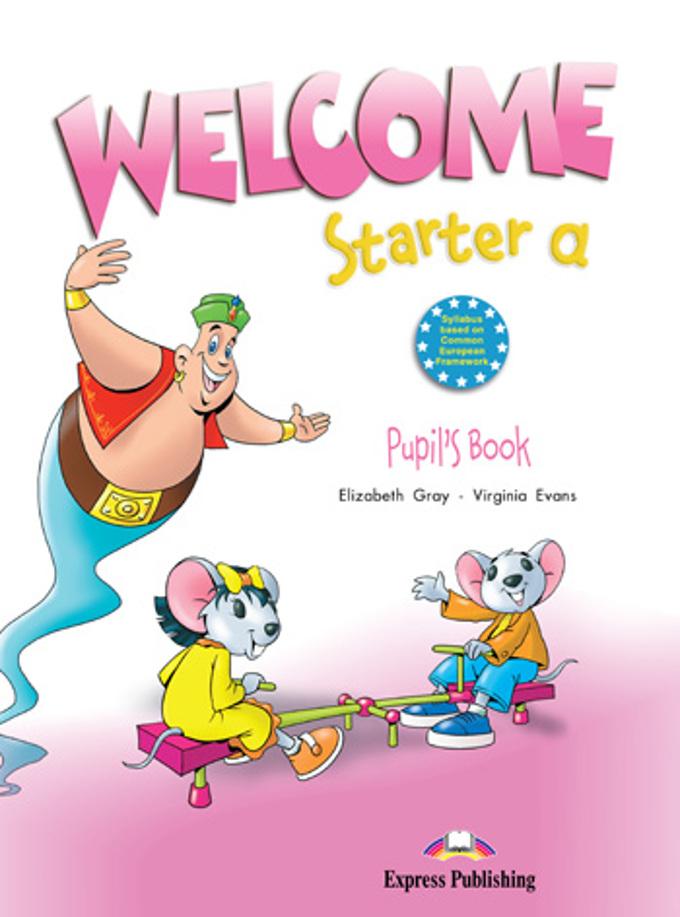 Welcome Starter a. Pupil's Book. Учебник